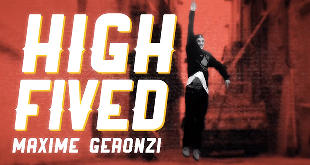 High-Fived: Maxime Geronzi(Videos)