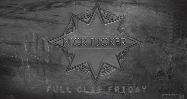 full-clip-friday-nick-tucker