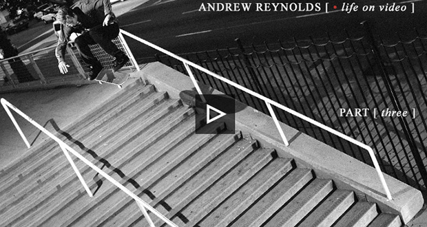 andrew-reynolds-life-on-video-parte-3