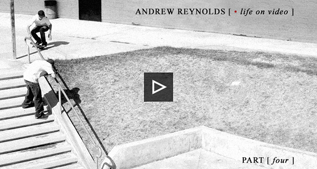 andrew-reynolds-life-on-video-parte-4