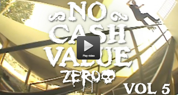 zero-skateboards-no-cash-value-vol-5-video